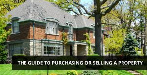 The Guide to Purchasing or Selling a Property